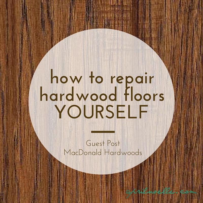 How To Repair Hardwood Floors Yourself April Noelle