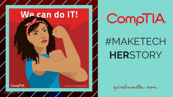 CompTIA #MakeTechHERStory | AprilNoelle.com
