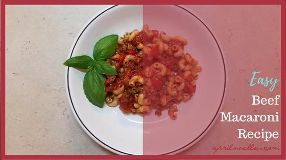 Easy Beef Macaroni Recipe | AprilNoelle.com