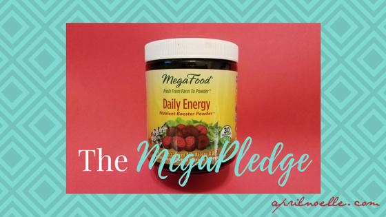 The MegaPledge | MegaFood | AprilNoelle.com